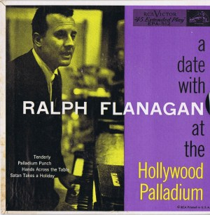 A Date With Ralph Flanagan at the Hollywood Palladium