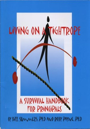 Living On A Tightrope: A Survival Handbook for Principals