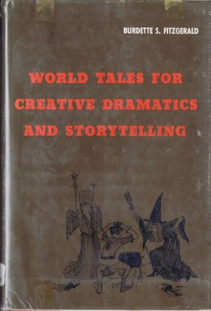 World Tales for Creative Dramatics and Storytelling