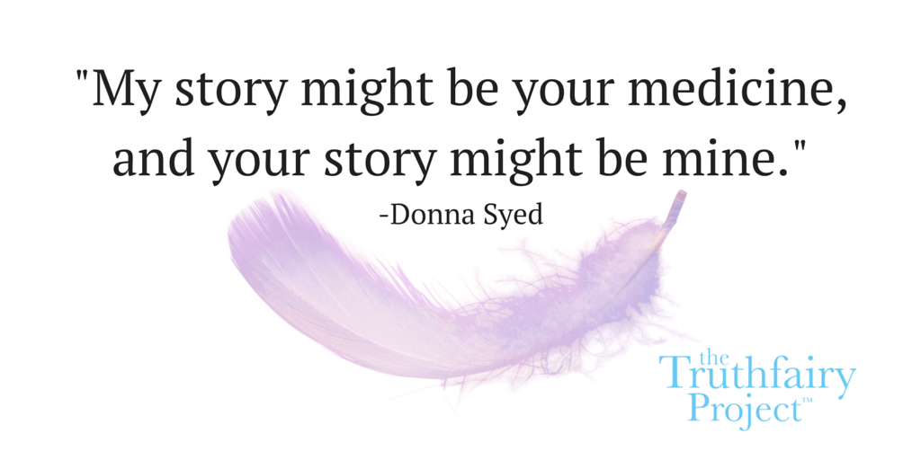 My story might be your medicine,and your story might be mine.