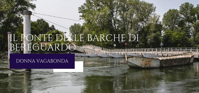 I Luoghi della Storia: Il Ponte delle Barche di Bereguardo