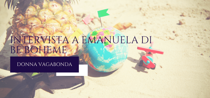 Le mie esperienze da Travel Blogger: intervista a Emanuela di Be Boheme