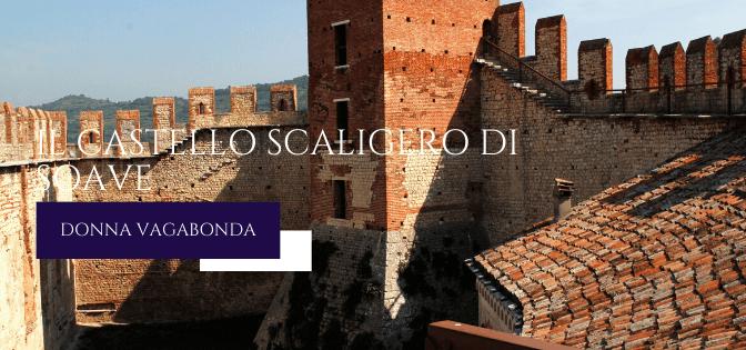 I luoghi della storia: il Castello Scaligero di Soave
