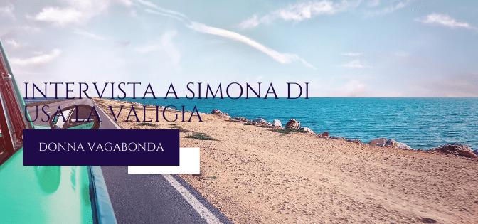 Le mie esperienze da Travel Blogger: intervista a Simona di Usa La Valigia