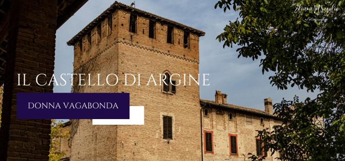 I luoghi della storia: il Castello di Argine