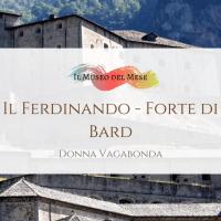 Il Museo del mese di Novembre: il Ferdinardo - Forte di Bard
