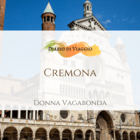 Diario di viaggio: Cremona - Arrivo e prima sera