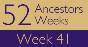 52 Ancestors - Week 41