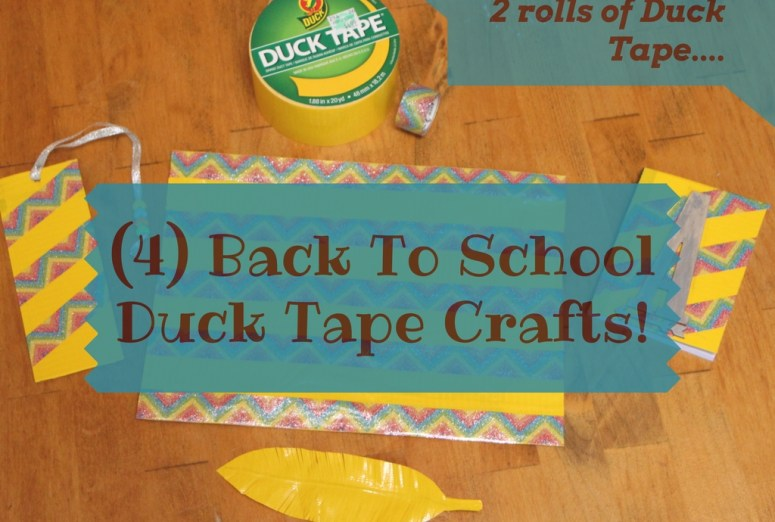 4 Duck Tape back to school crafts!