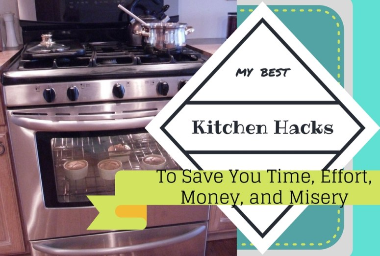 My Best Kitchen Hacks!