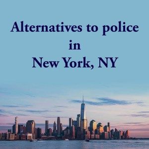 Cover photo for alternatives to police New York, NY, a list of alternatives to calling the police or 911