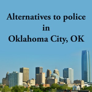 Cover photo for alternatives to police in Oklahoma City, OK, a list of alternatives to calling the police or 911