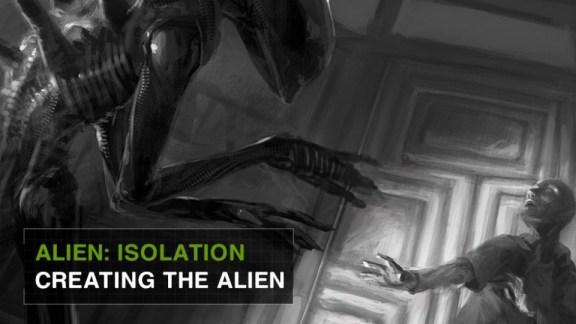 Alien Isolation Creating the Alien