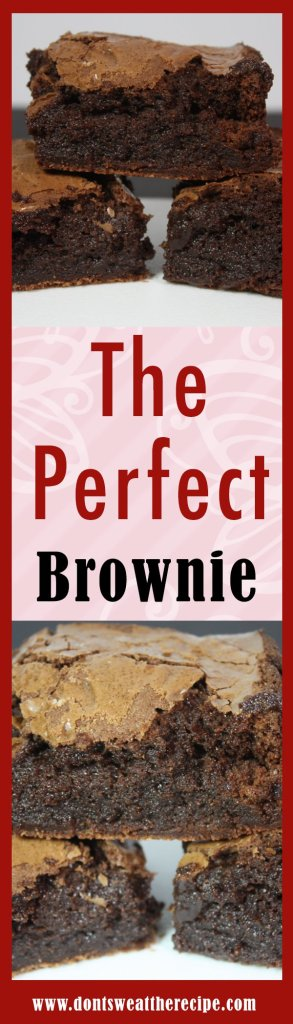 The Perfect Brownie - Fudgy, chewy, chocolately and so moist! by Don't Sweat The Recipe