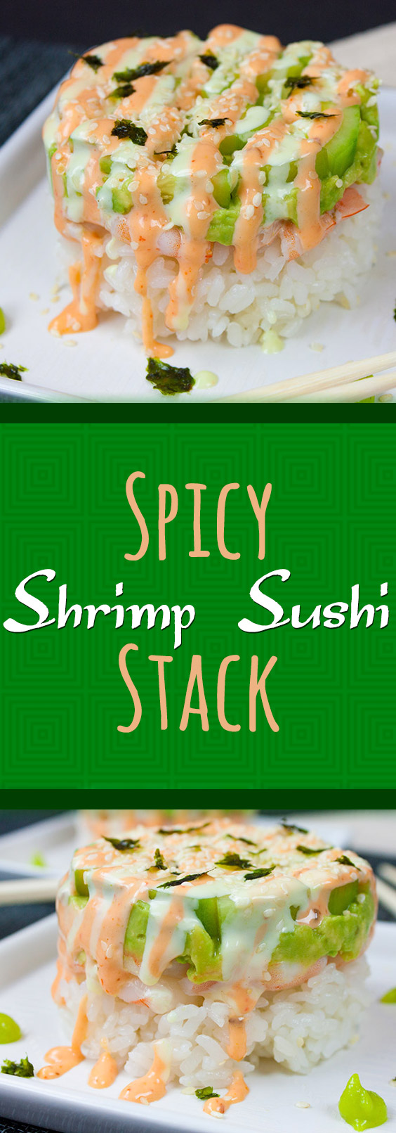 Spicy Shrimp Sushi Stack - The sauces take this sushi to another level! So easy to satisfy your sushi craving at home!
