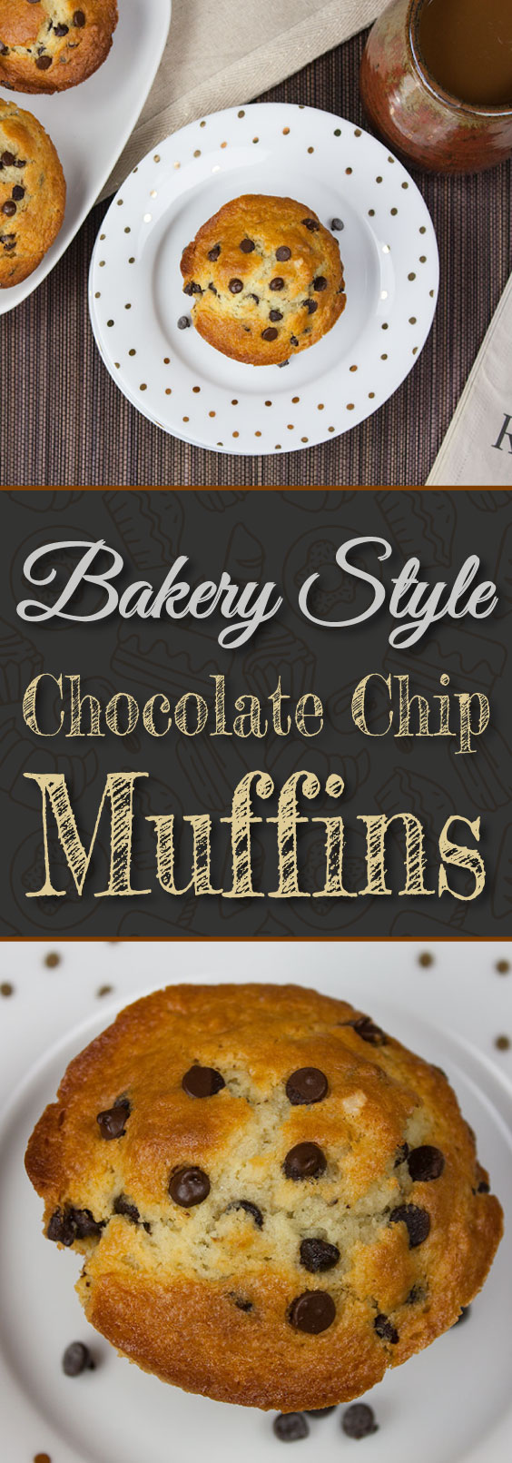 Bakery Style Chocolate Chip Muffins - Slightly crispy edges, fluffy, tender, moist and so tasty!