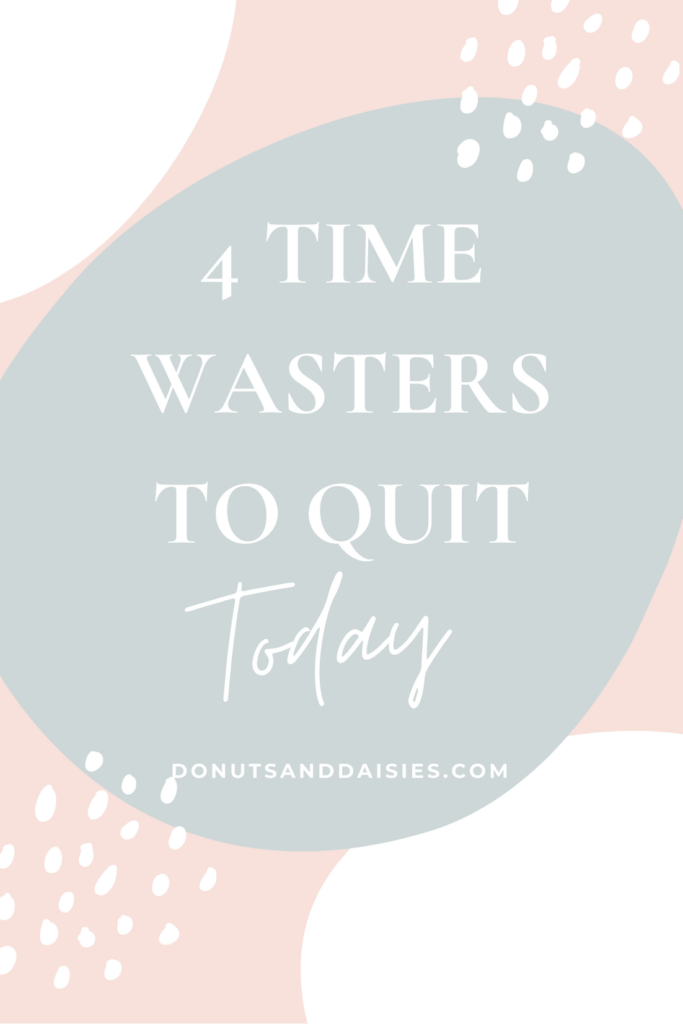 4 Time-wasters to stop today