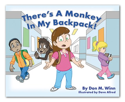 Award-winning picture books by Don M. Winn. Cover of There's a Monkey in My Backpack! The cover shows an illustration of a brown-haired girl in a school hallway with a monkey peeping out of her backpack.