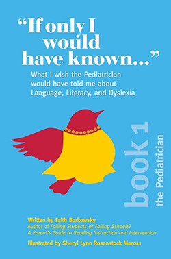 Cover of If Only I Would Have Known by Faith Borkowsky Book 1 depicting Ms. Query, a bird parent in silhouette and the words What I wish the pediatrician would have told me about language, literacy, and dyslexia.