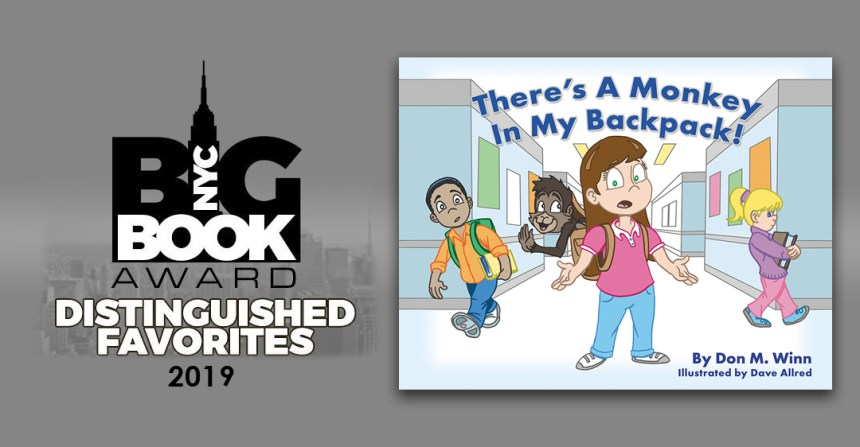 Cover of the dyslexia themed picture book There's a Monkey in My Backpack! by Don M. Winn showing Anna, a third grade student with a monkey in her backpack along with the NYC Big Book Award Distinguished Favorites 2019 logo.