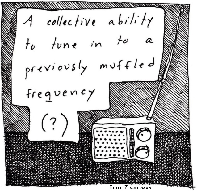 "Comic by Edith Zimmerman depicting a radio and the caption ""A collective ability to tune in to a previously muffled frequency"" which is part of her reaction to how COVID-19 has altered her perception of time as she used comics as a coping skill."