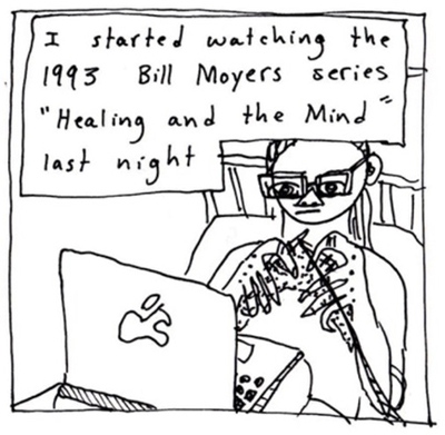 "Square cartoon titled Love, Pain, and the Mind-Body Connection by Edith Zimmerman where she uses drawing as therapy. Here she depicts herself knitting in bed while watching a show on her laptop. The text reads, ""I started watchign the 1993 Bill Moyers series ""Healing and the Mind"" last night."""