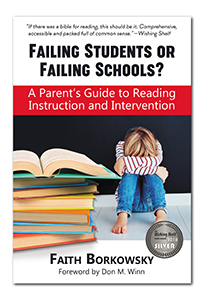 Cover of the book Failing Students or Failing Schools? A Parent's Guide to Reading Instruction and Intervention by Faith Borkowsky. Cover depicts a large stack of books and a boy sitting on the floor, hiding his face in his arms with a despondent attitude.
