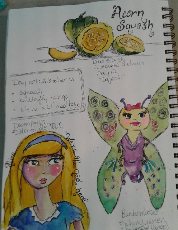 Day 104…squash, butterfly fangs, we're all mad here. Day 12 of #inktober. While I like s