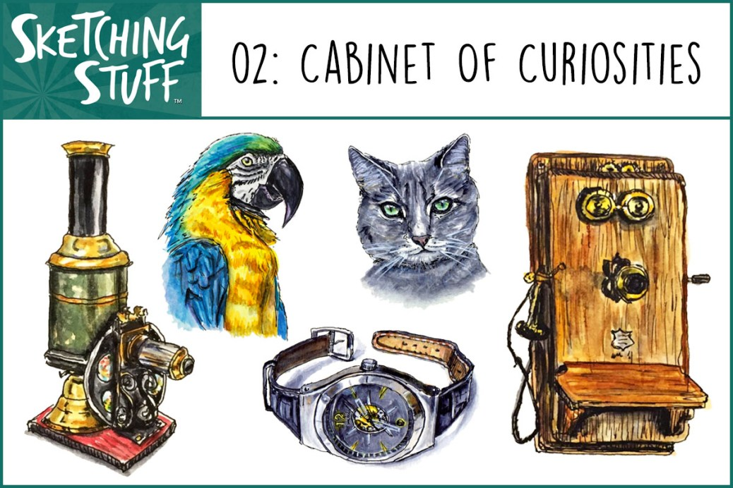 Sketching Stuff Episode #2 Cabinet Of Curiosities