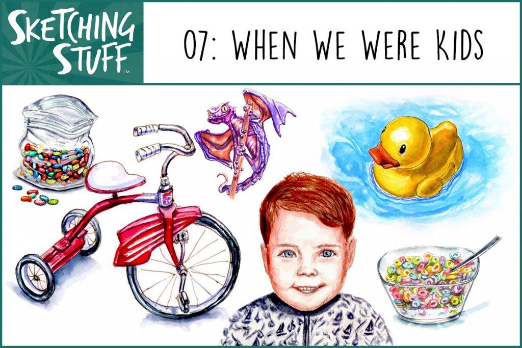 Sketching Stuff Episode 7 Artwork - When We Were Kids