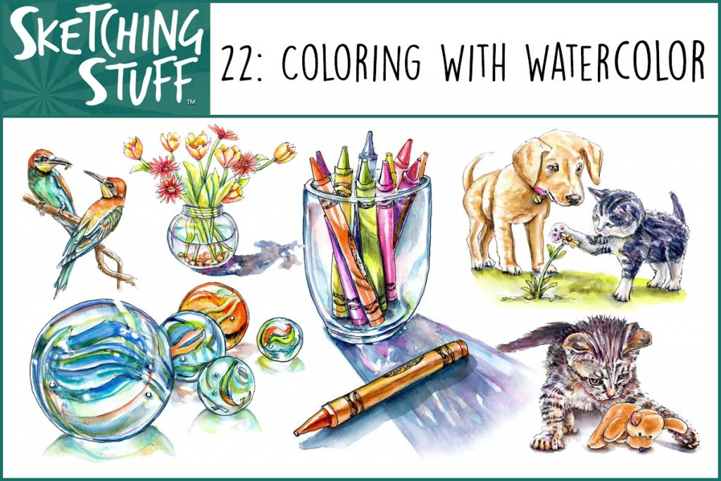 Sketching Stuff Episode 22 Artwork - Coloring With Watercolor