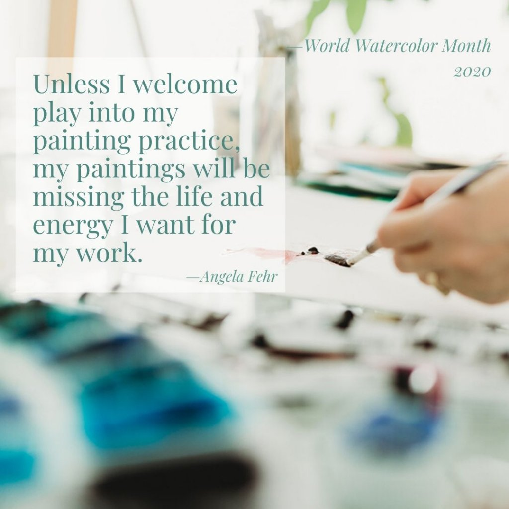 Angela Fehr Quote Welcome play into my painting practice