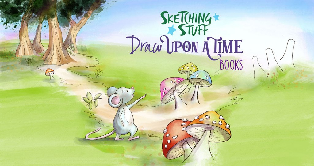 "INTRODUCING: Sketching Stuff ""Draw Upon A Time"" Books!"