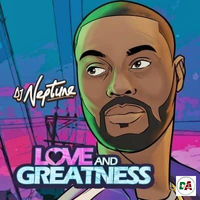 DJ Neptune   Love And Greatness EP