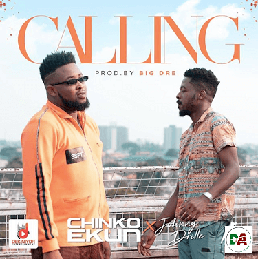 Chinko Ekun ft. Johnny Drille – Calling