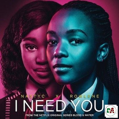Nasty-C-–-I-Need-You-ft.-Rowlene (dopearena.com)
