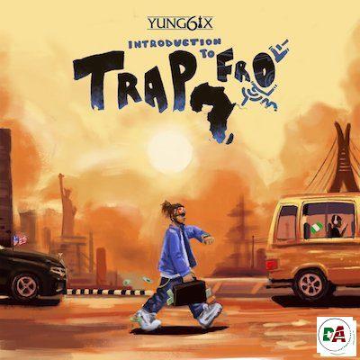 ALBUM-Yung6ix-–-Introduction-To-Trapfro (dopearena.com)