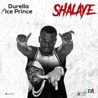 Durella-–-Shalaye-ft.-Ice-Prince (dopearena.com)
