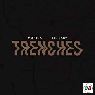 Monica-–-Trenches-ft.-Lil-Baby_(dopearena2.com)