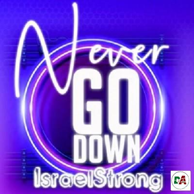 Isreal Strong - Never Go Down