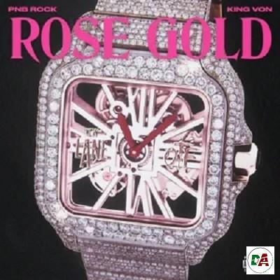PnB Rock – Rose Gold (feat. King Von)