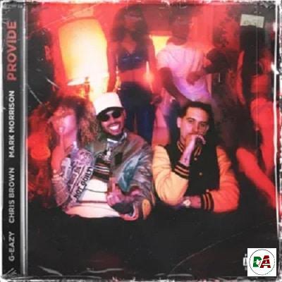 G-Eazy – Provide ft. Chris Brown & Mark Morrison