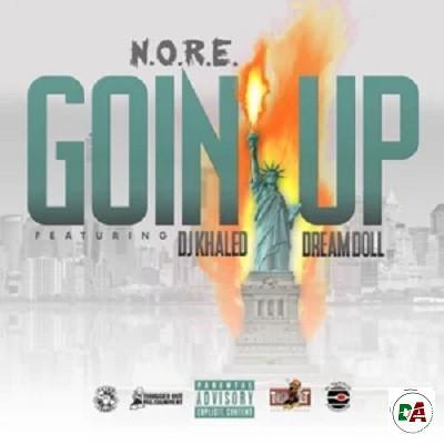 N.O.R.E. – Goin Up ft. Dj Khaled & DreamDoll