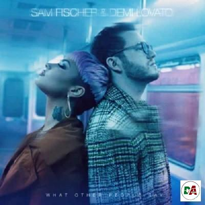Sam Fischer, Demi Lovato – What Other People Say