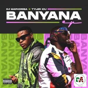 DJ Maphorisa & Tyler ICU – Banyana