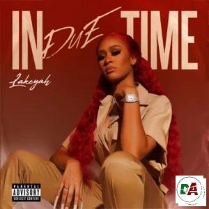 Lakeyah – In Due Time