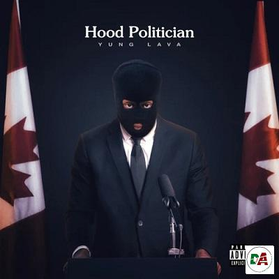 Yung Lava – Hood Politician
