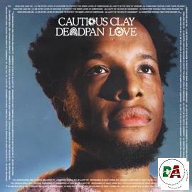 Cautious Clay – Deadpan Love