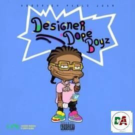 HoodRich Pablo Juan – Designer Dope Boyz
