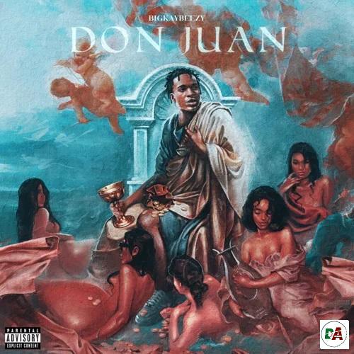 BigKayBeezy – Don Juan
